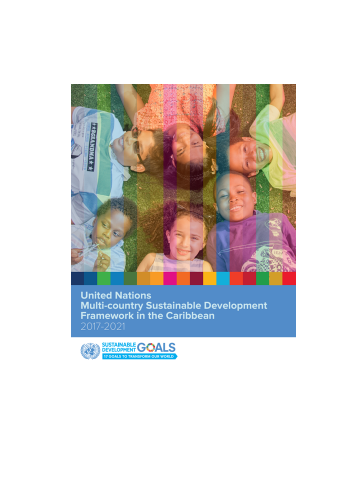 United Nations Multi-country Sustainable Development Framework in the Caribbean 2017-2021
